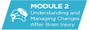Understanding and Managing changes after brain injury